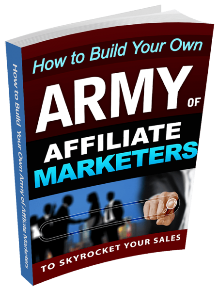 How to Build Your Own Army of Affiliate Marketers