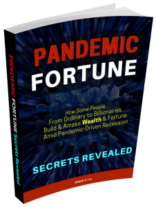 Pandemic Fortune: How Billionaires Create Wealth Amid Pandemic Recession