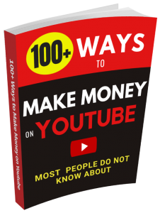 100 Ways to Make Money on Youtube Majority of Youtubers Do not know About